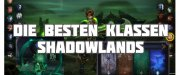 Teaser Bild von WoW: WoW Shadowlands: DPS-Rankings für Patch 9.0.2