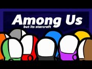 Teaser Bild von Among Us - But it's StarCraft